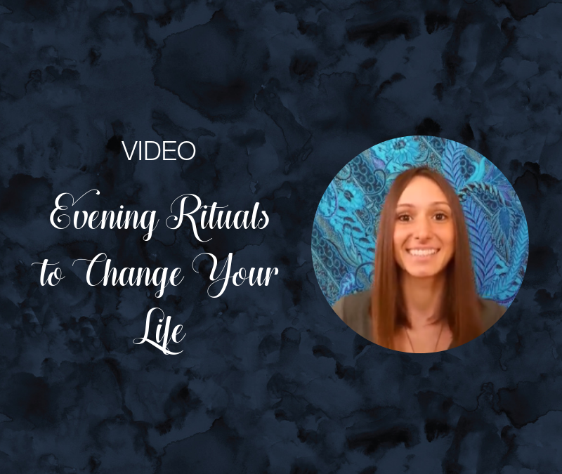 2 Evening Rituals to Change Your Life